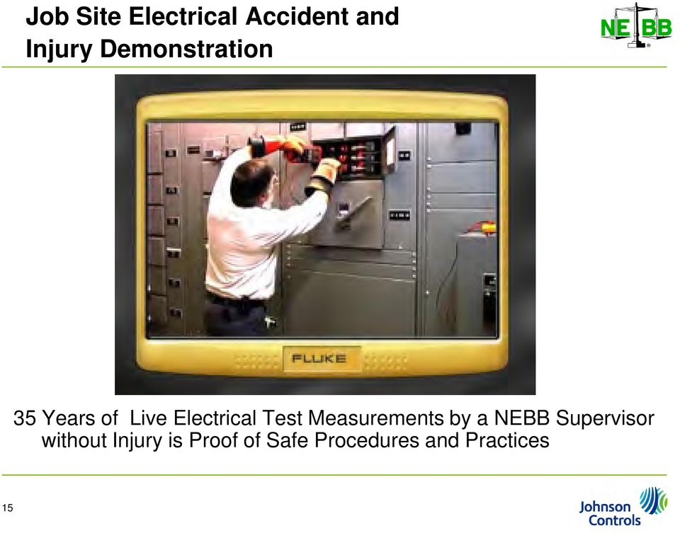 Test Measurements by a NEBB Supervisor