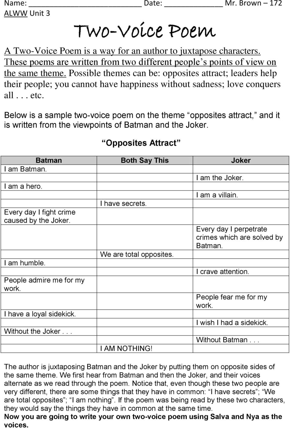 Below is a sample two-voice poem on the theme opposites attract, and it is written from the viewpoints of Batman and the Joker. Opposites Attract Batman Both Say This Joker I am Batman.