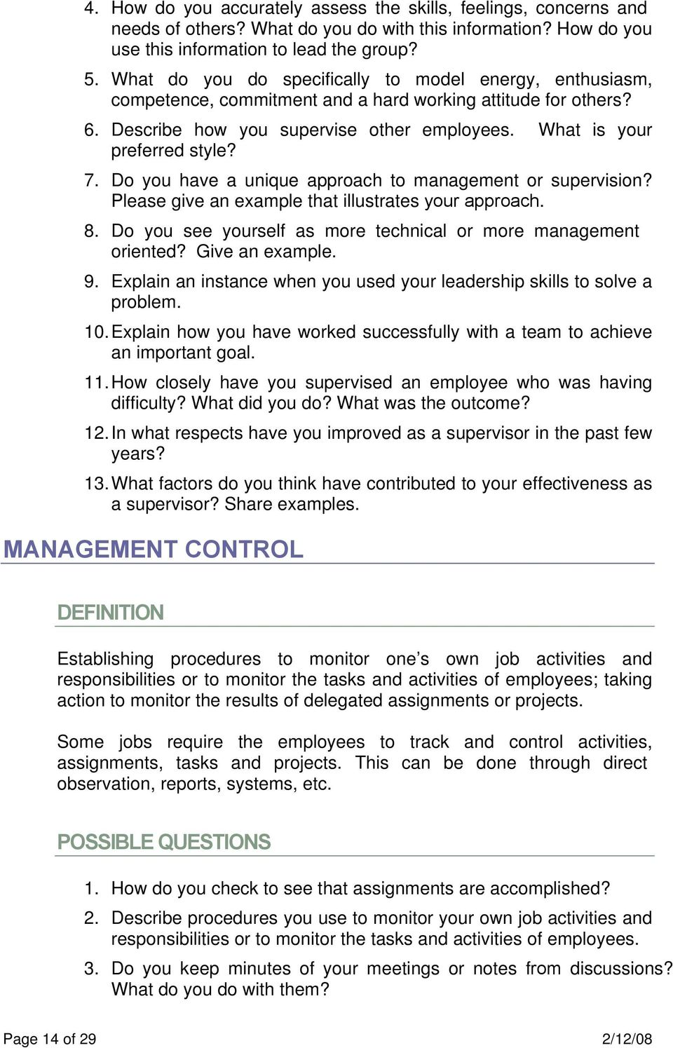 Do you have a unique approach to management or supervision? Please give an example that illustrates your approach. 8. Do you see yourself as more technical or more management oriented?