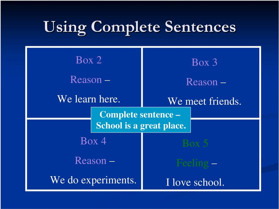 Complete sentence School is a great place.