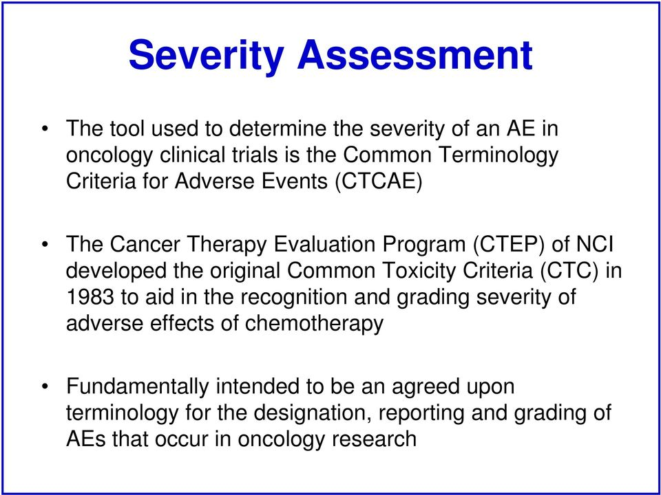 Toxicity Criteria (CTC) in 1983 to aid in the recognition and grading severity of adverse effects of chemotherapy