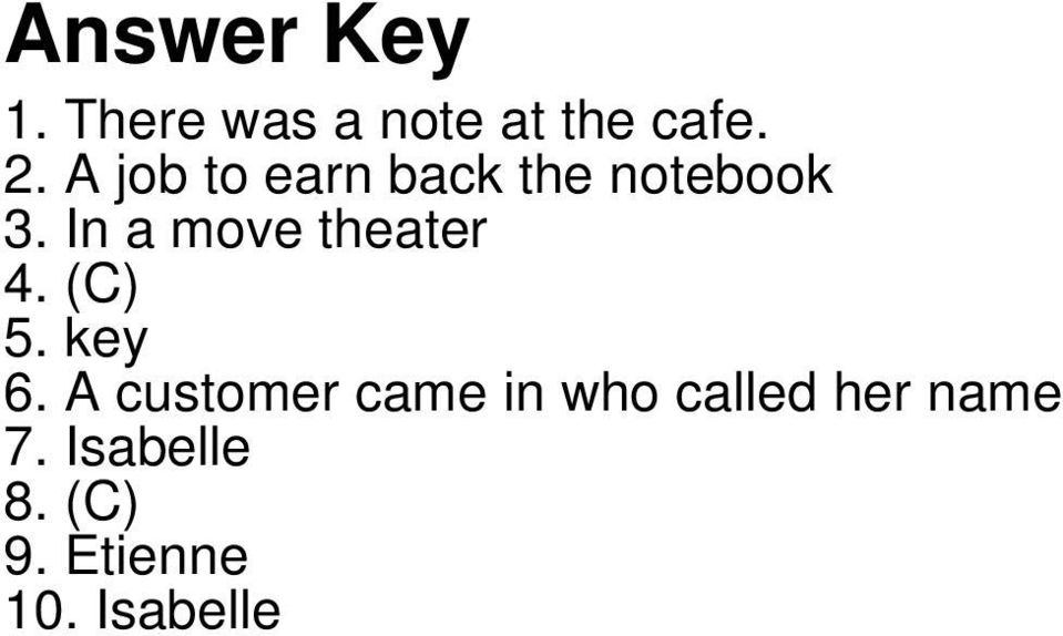 In a move theater 4. (C) 5. key 6.