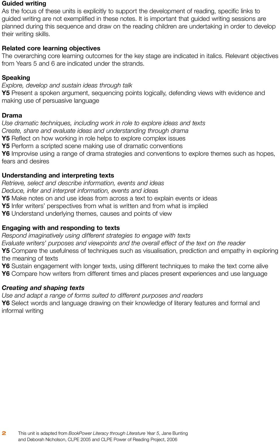 Related core learning objectives The overarching core learning outcomes for the key stage are indicated in italics. Relevant objectives from Years 5 and 6 are indicated under the strands.