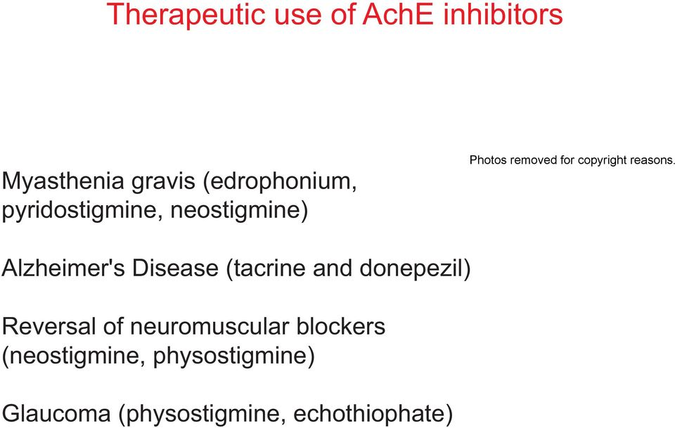 Alzheimer's Disease (tacrine and donepezil) Reversal of neuromuscular