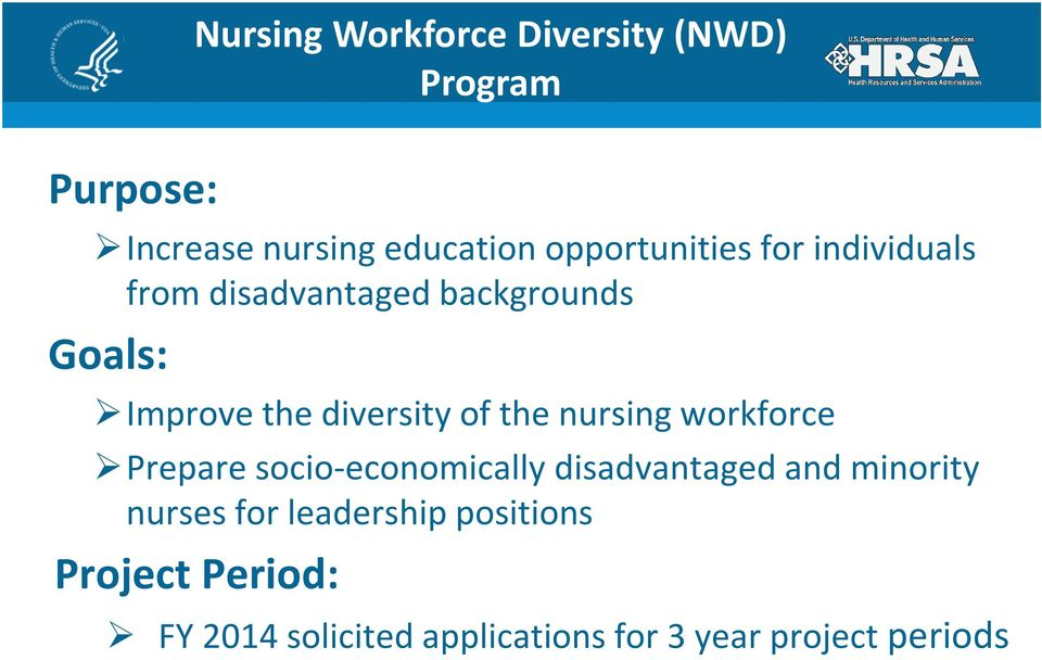 diversity of the nursing workforce Prepare socio-economically disadvantaged and