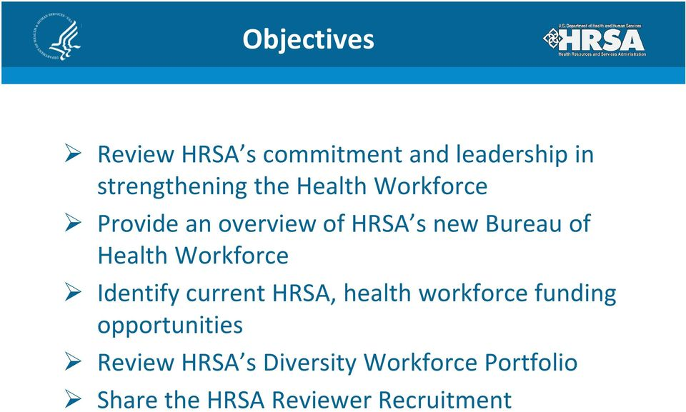 Workforce Identify current HRSA, health workforce funding opportunities