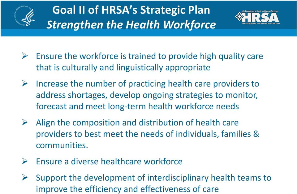 and meet long-term health workforce needs Align the composition and distribution of health care providers to best meet the needs of individuals, families