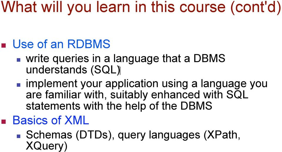 language you are familiar with, suitably enhanced with SQL statements with