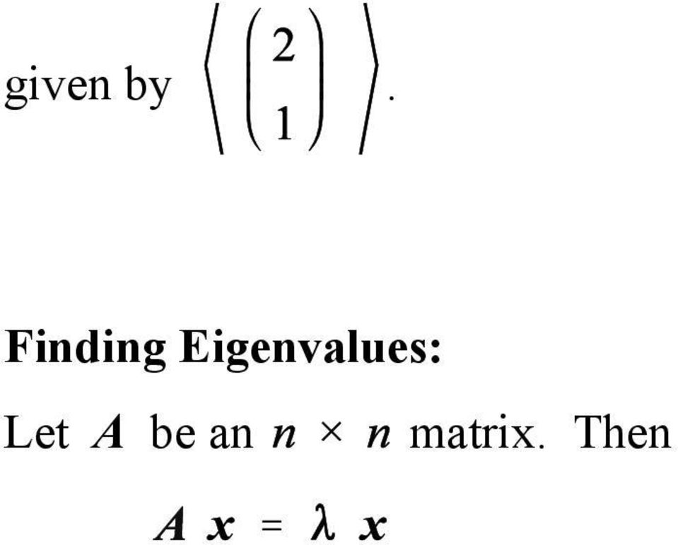 Then is an eigenvalue of A if and only if Further, is a polynomial in of degree
