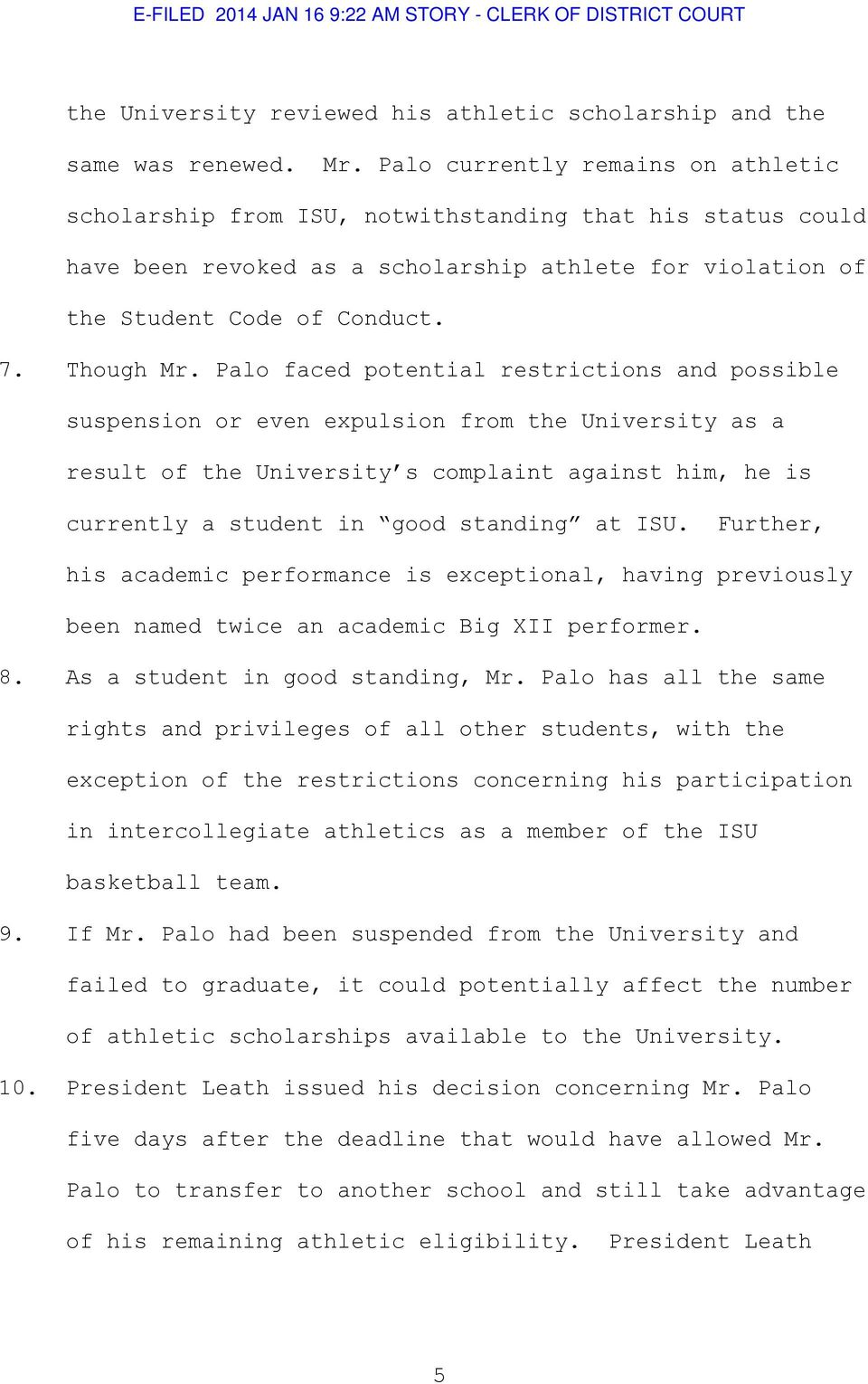 Palo faced potential restrictions and possible suspension or even expulsion from the University as a result of the University s complaint against him, he is currently a student in good standing at