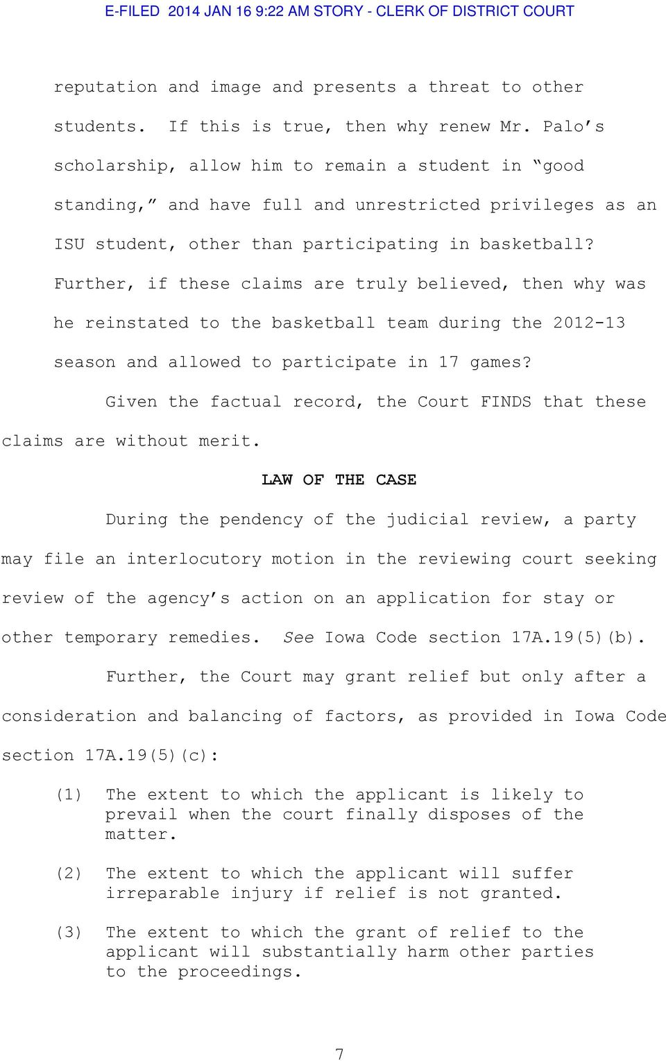 Further, if these claims are truly believed, then why was he reinstated to the basketball team during the 2012-13 season and allowed to participate in 17 games?