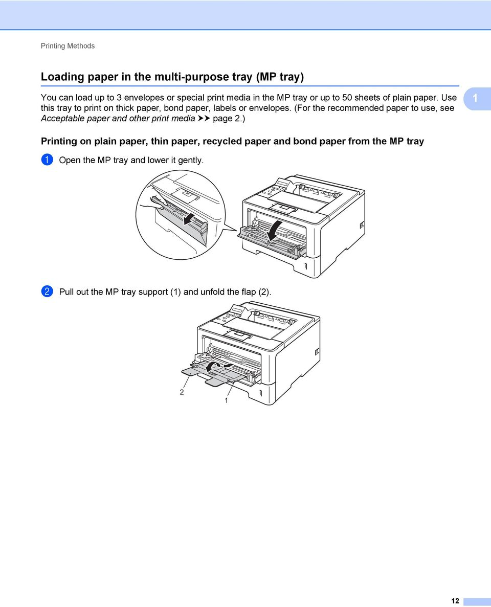 (For the recommended paper to use, see Acceptable paper and other print media uu page 2.