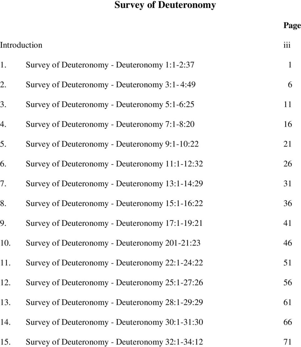 Survey of Deuteronomy - Deuteronomy 13:1-14:29 31 8. Survey of Deuteronomy - Deuteronomy 15:1-16:22 36 9. Survey of Deuteronomy - Deuteronomy 17:1-19:21 41 10.