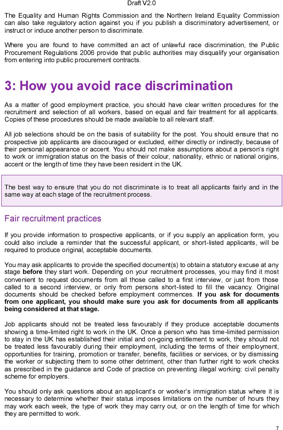 Where you are found to have committed an act of unlawful race discrimination, the Public Procurement Regulations 2006 provide that public authorities may disqualify your organisation from entering