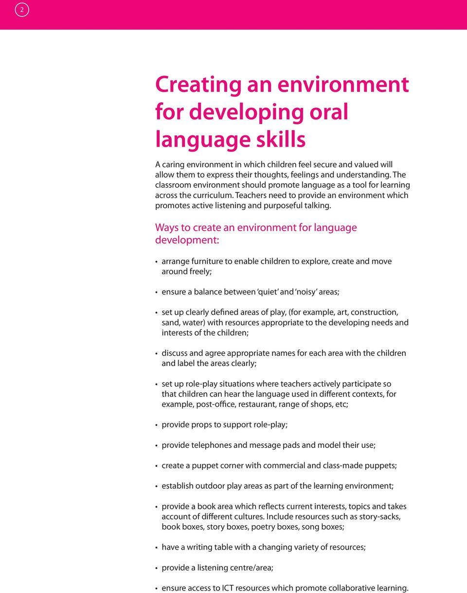 Ways to create an environment for language development: arrange furniture to enable children to explore, create and move around freely; ensure a balance between quiet and noisy areas; set up clearly