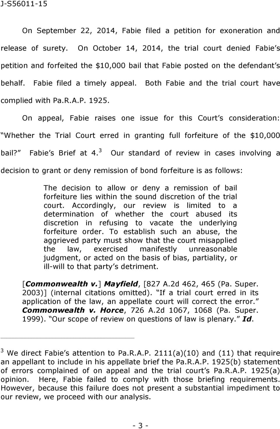Both Fabie and the trial court have complied with Pa.R.A.P. 1925.