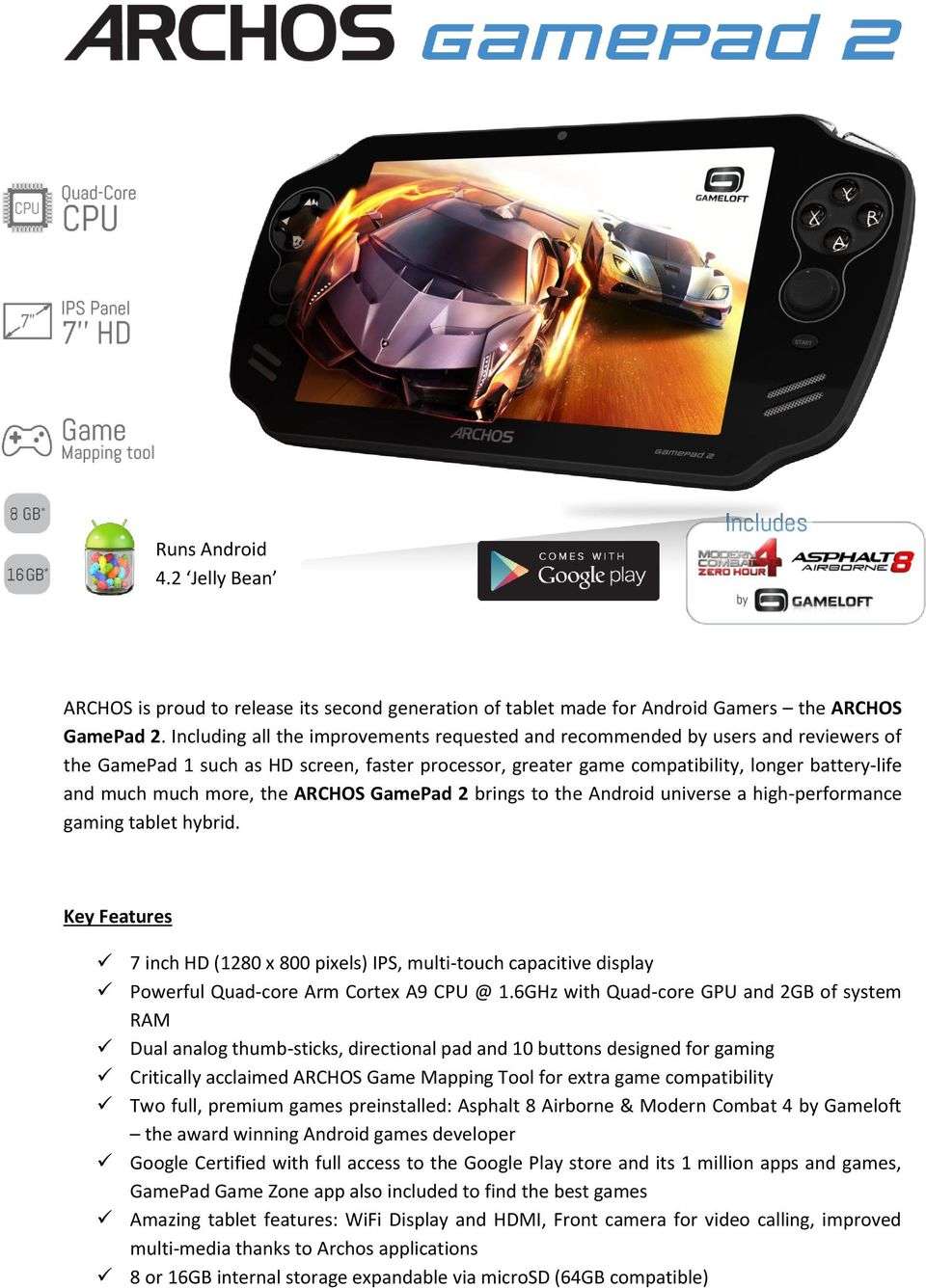 more, the ARCHOS GamePad 2 brings to the Android universe a high-performance gaming tablet hybrid.