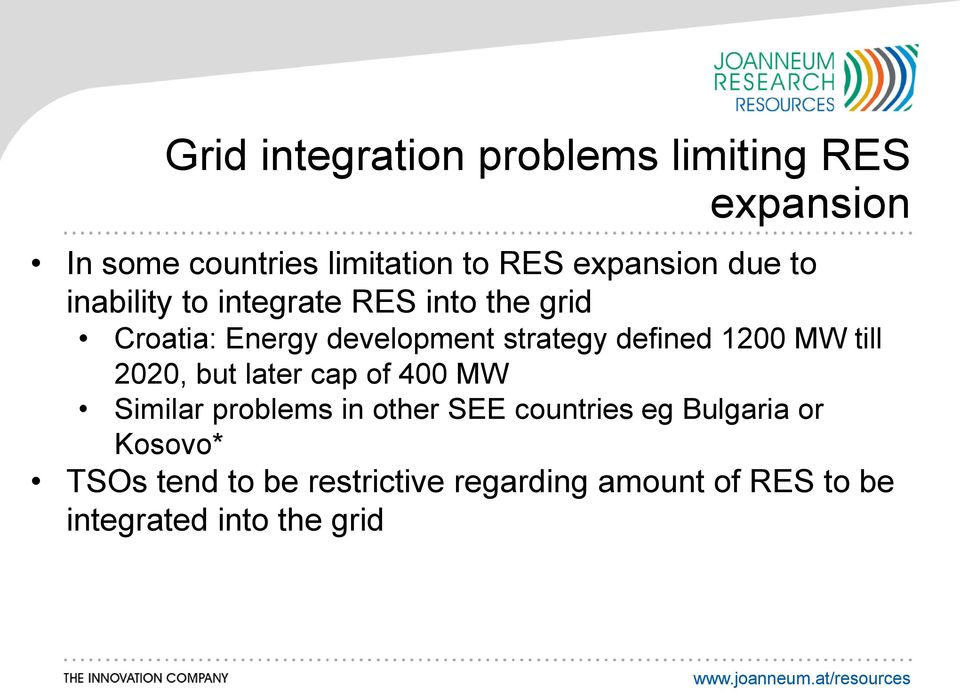 till 2020, but later cap of 400 MW Similar problems in other SEE countries eg Bulgaria or Kosovo*