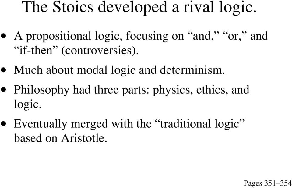 (controversies). Much about modal logic and determinism.