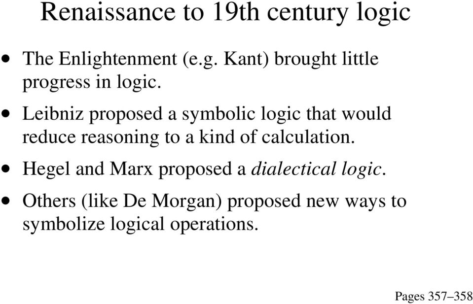 calculation. Hegel and Marx proposed a dialectical logic.