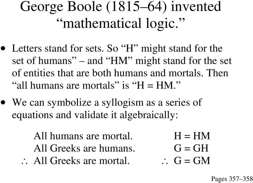 and mortals. Then all humans are mortals is H = HM.