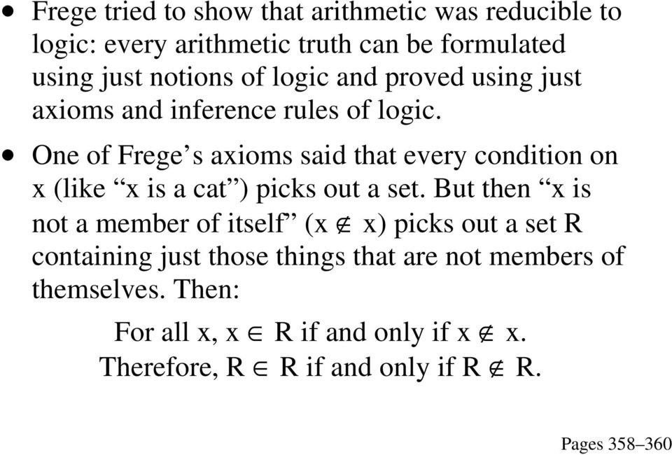 One of Frege s axioms said that every condition on x (like x is a cat ) picks out a set.