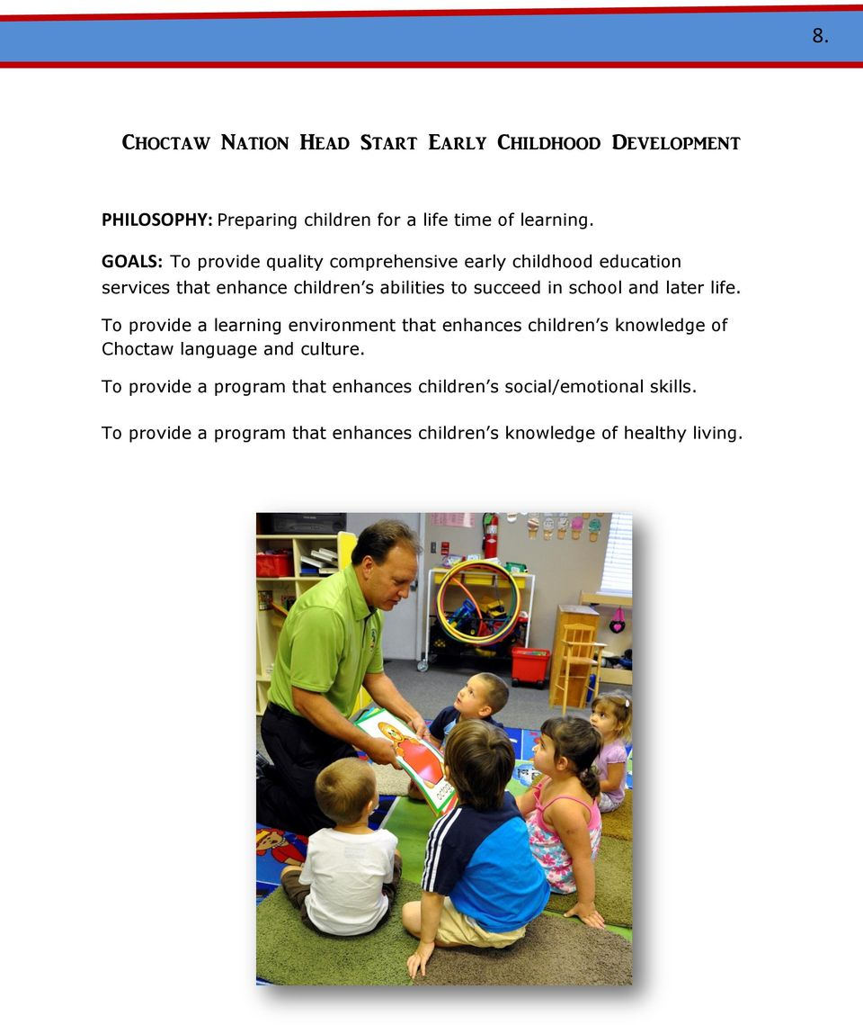 school and later life. To provide a learning environment that enhances children s knowledge of Choctaw language and culture.