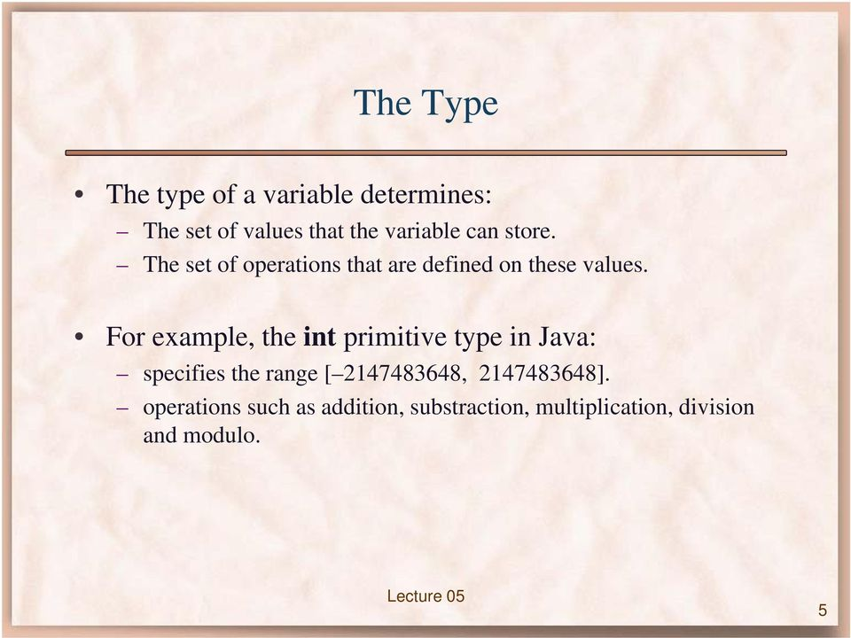 For example, the int primitive type in Java: specifies the range [ 2147483648,