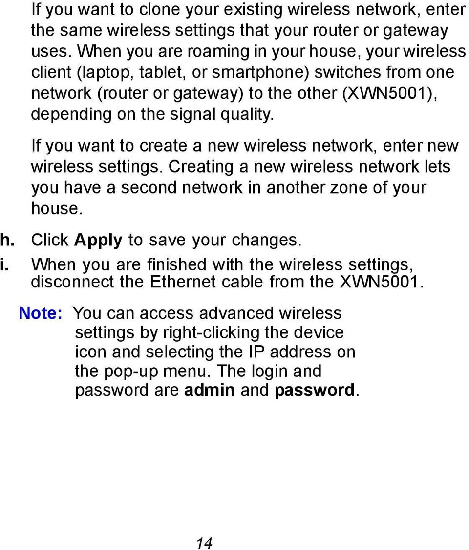 If you want to create a new wireless network, enter new wireless settings. Creating a new wireless network lets you have a second network in another zone of your house. h. Click Apply to save your changes.