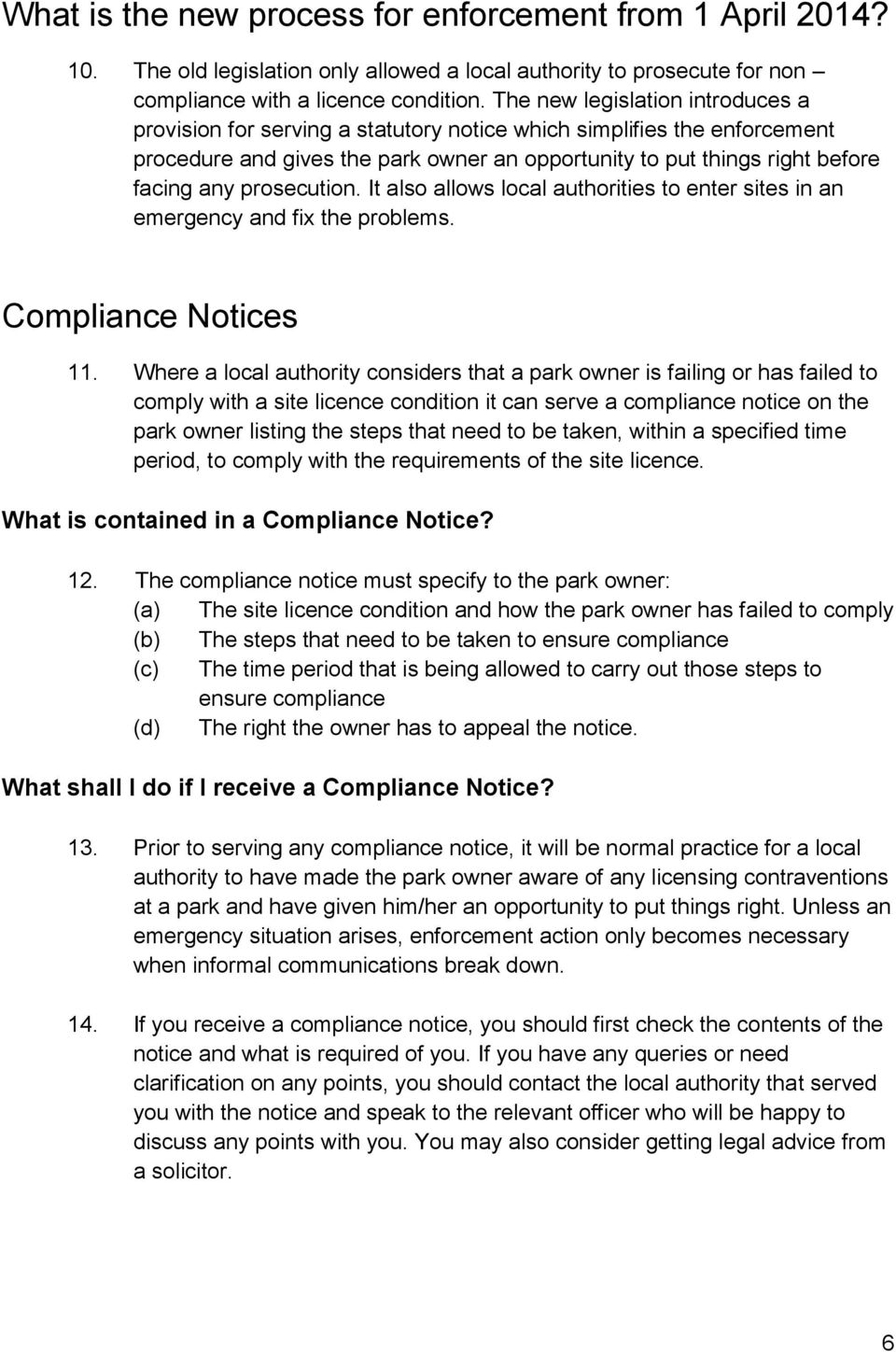 prosecution. It also allows local authorities to enter sites in an emergency and fix the problems. Compliance Notices 11.