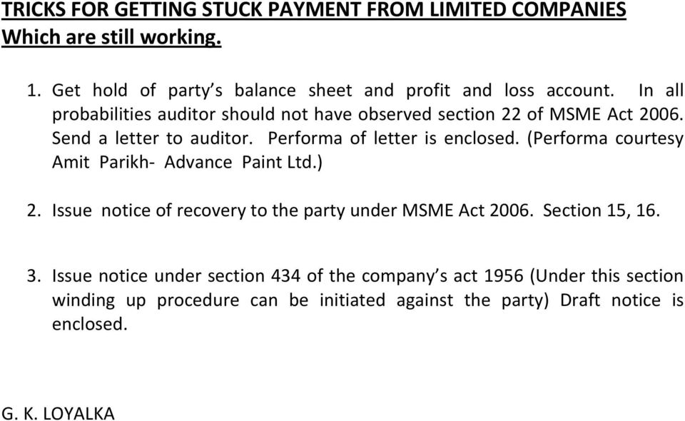 (Performa courtesy Amit Parikh Advance Paint Ltd.) 2. Issue notice of recovery to the party under MSME Act 2006. Section 15, 16. 3.