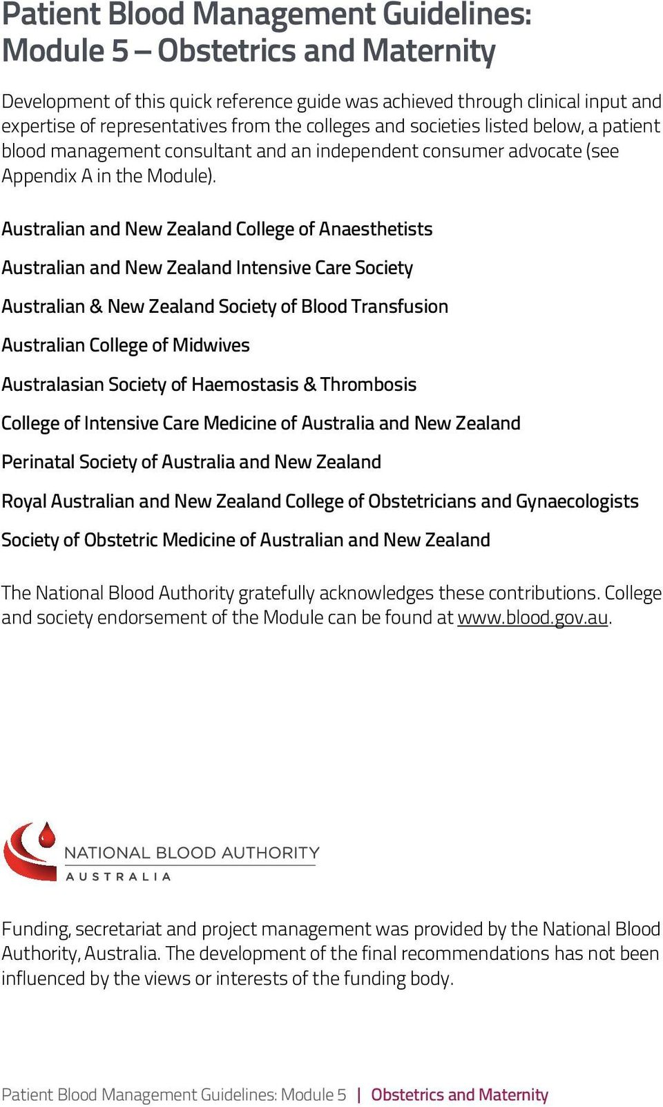 Australian and New Zealand College of Anaesthetists Australian and New Zealand Intensive Care Society Australian & New Zealand Society of Blood Transfusion Australian College of Midwives Australasian