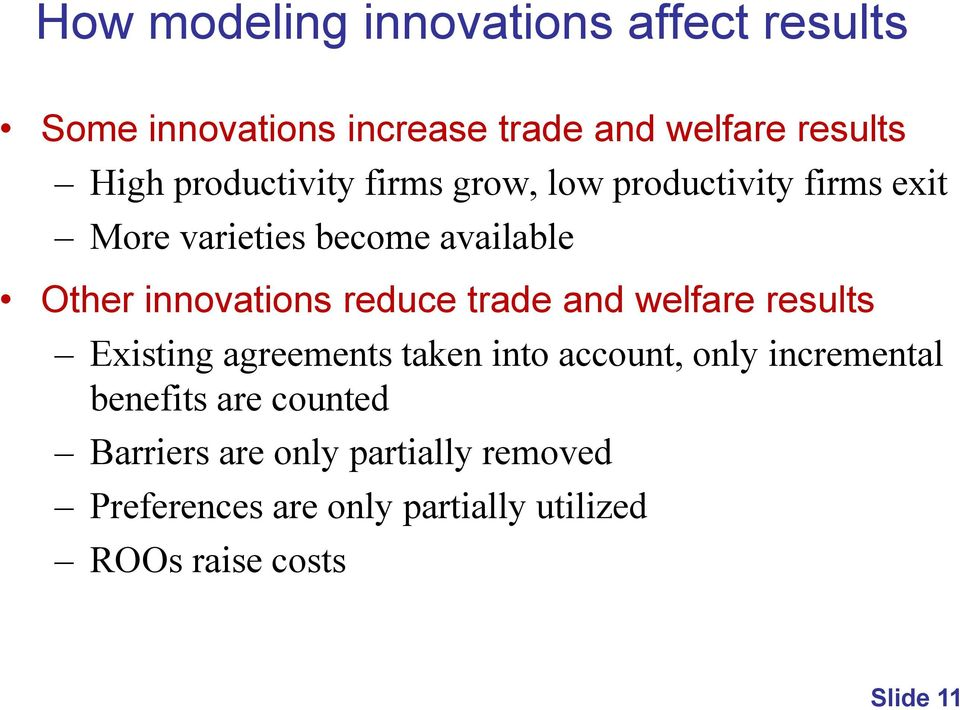 reduce trade and welfare results Existing agreements taken into account, only incremental benefits are