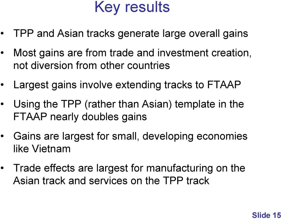 (rather than Asian) template in the FTAAP nearly doubles gains Gains are largest for small, developing
