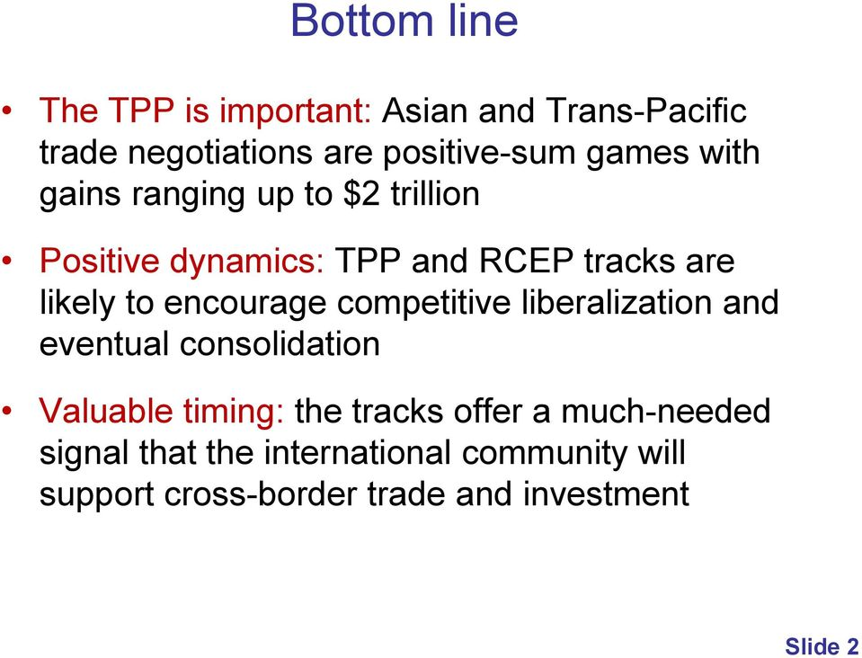 encourage competitive liberalization and eventual consolidation Valuable timing: the tracks offer