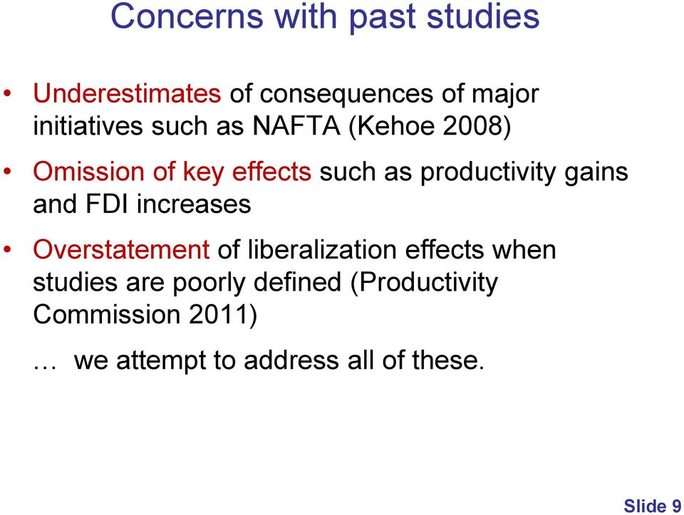 and FDI increases Overstatement of liberalization effects when studies are
