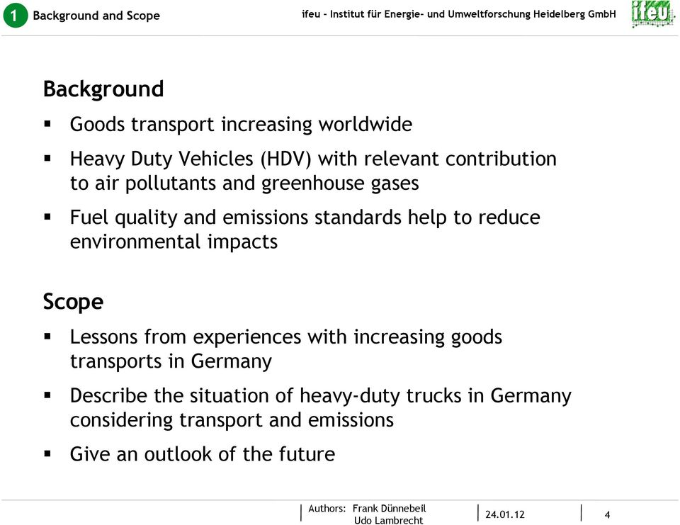 reduce environmental impacts Scope Lessons from experiences with increasing goods transports in Germany