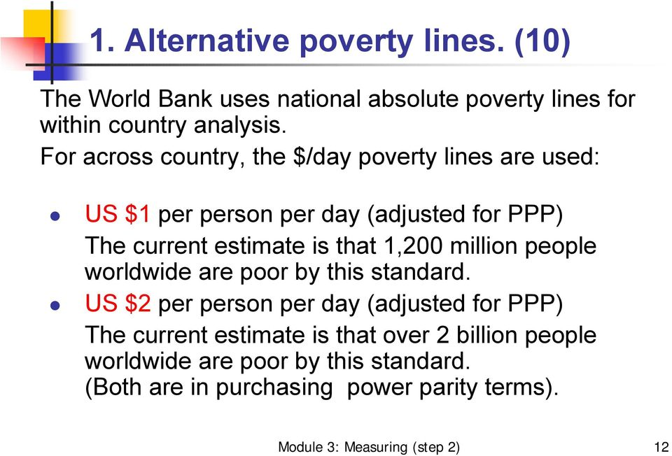 1,200 million people worldwide are poor by this standard.