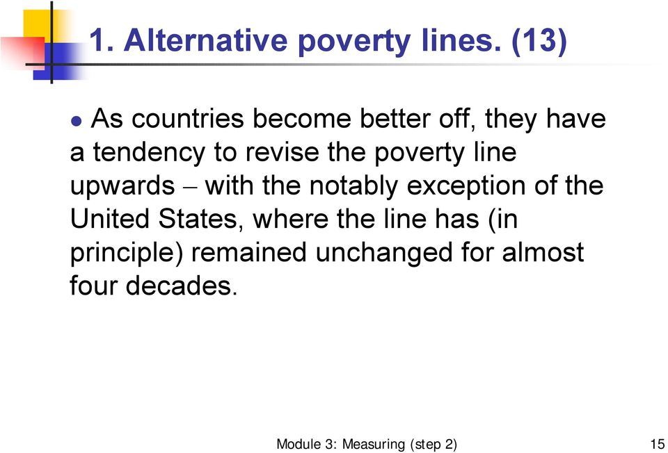 the poverty line upwards with the notably exception of the United
