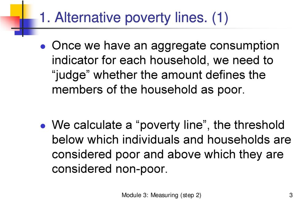 whether the amount defines the members of the household as poor.
