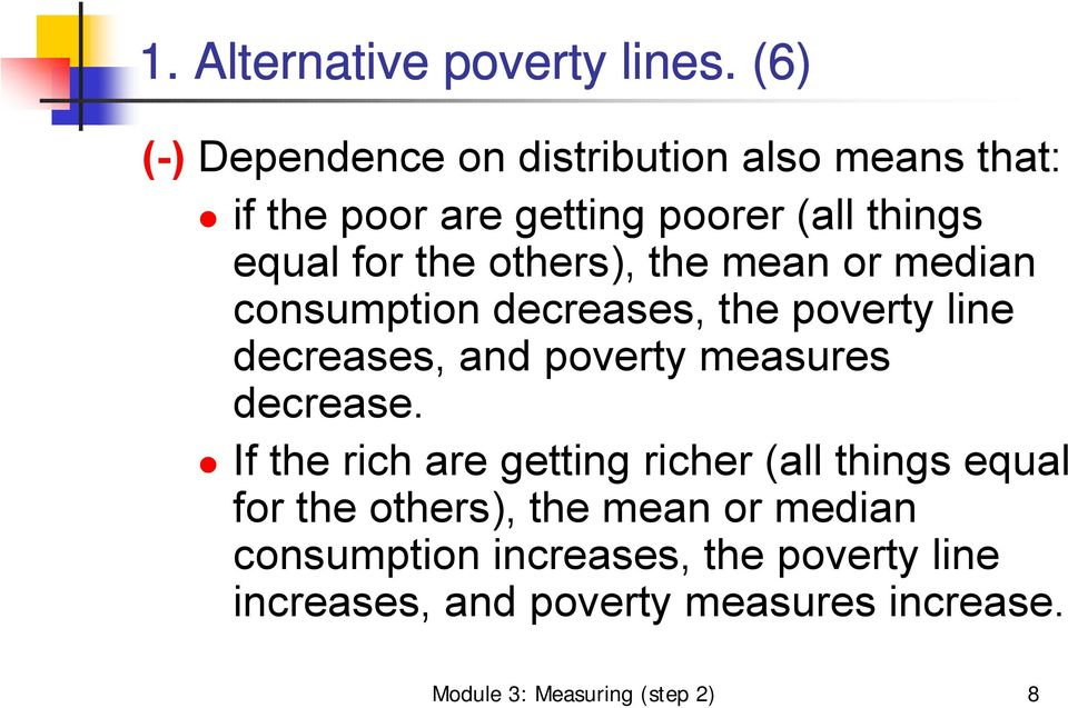 others), the mean or median consumption decreases, the poverty line decreases, and poverty measures decrease.