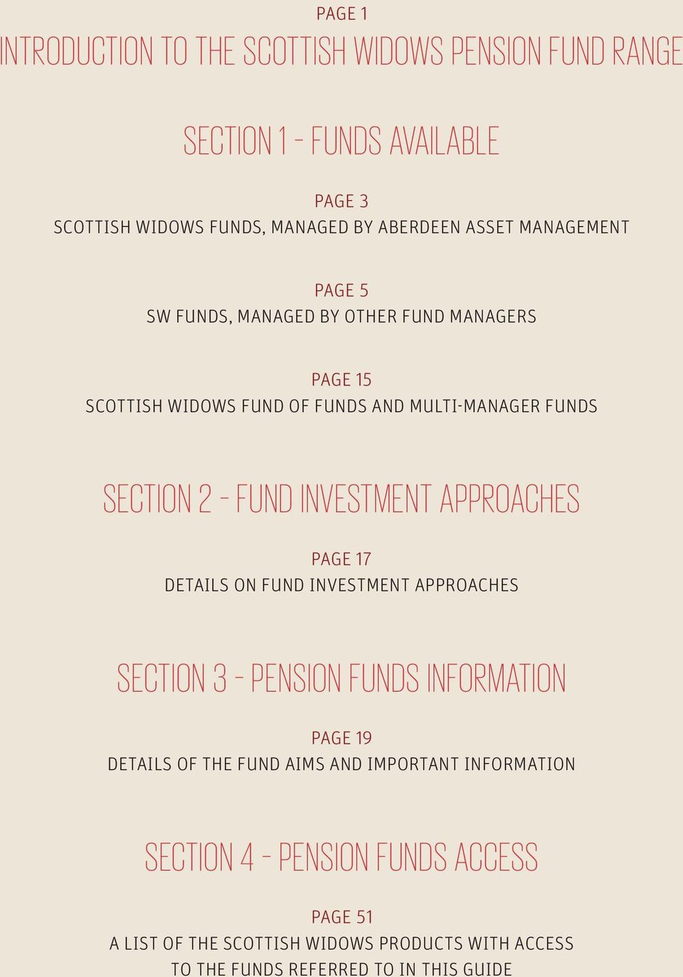 INVESTMENT APPROACHES PAGE 17 DETAILS ON FUND INVESTMENT APPROACHES SECTION 3 PENSION FUNDS INFORMATION PAGE 19 DETAILS OF THE FUND AIMS AND