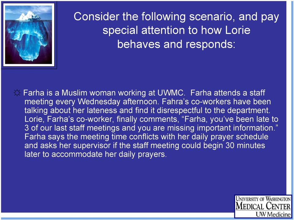 Fahra s co-workers have been talking about her lateness and find it disrespectful to the department.