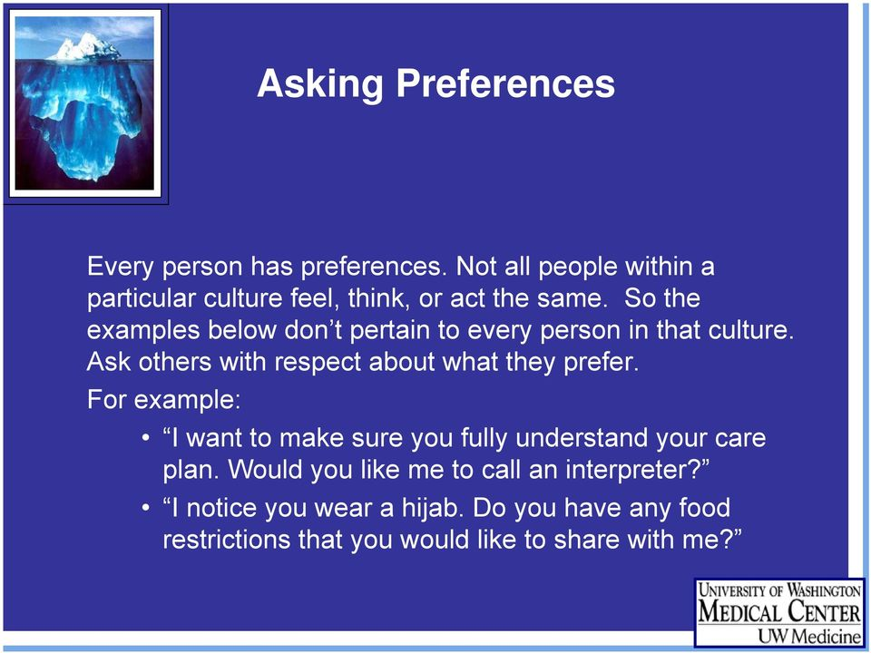 So the examples below don t pertain to every person in that culture.