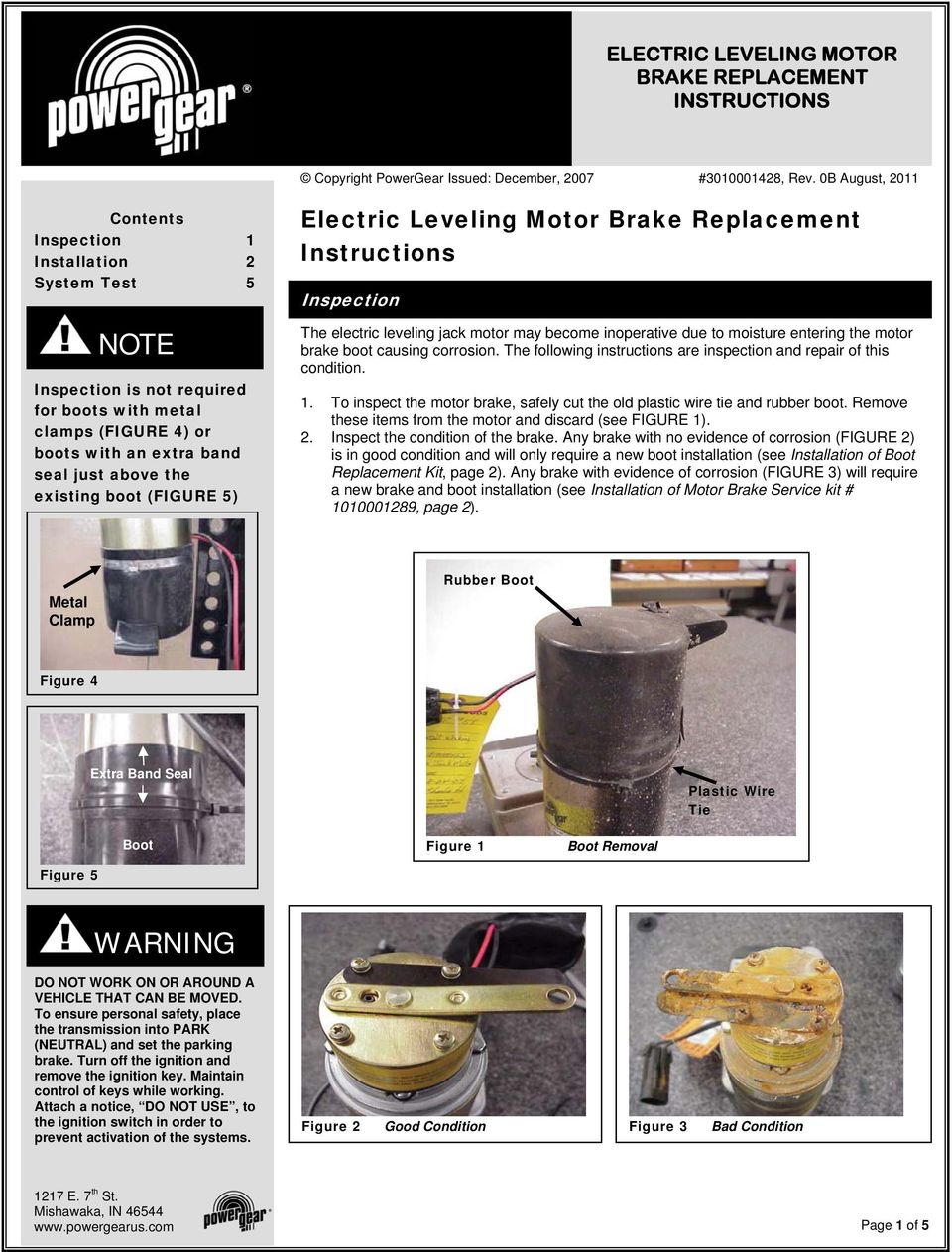0B August, 2011 Electric Leveling Motor Brake Replacement Instructions Inspection The electric leveling jack motor may become inoperative due to moisture entering the motor brake boot causing
