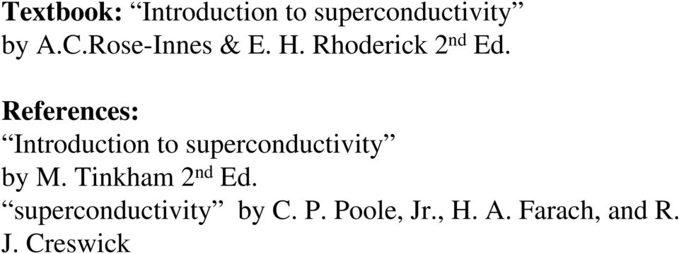 References: Introduction to superconductivity by M.