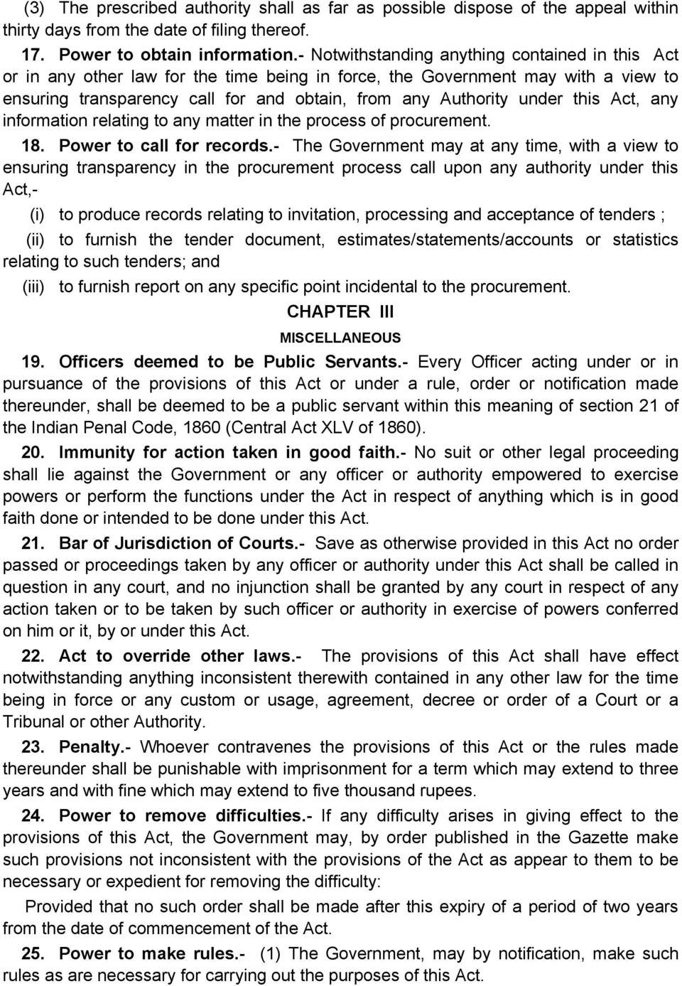 this Act, any information relating to any matter in the process of procurement. 18. Power to call for records.
