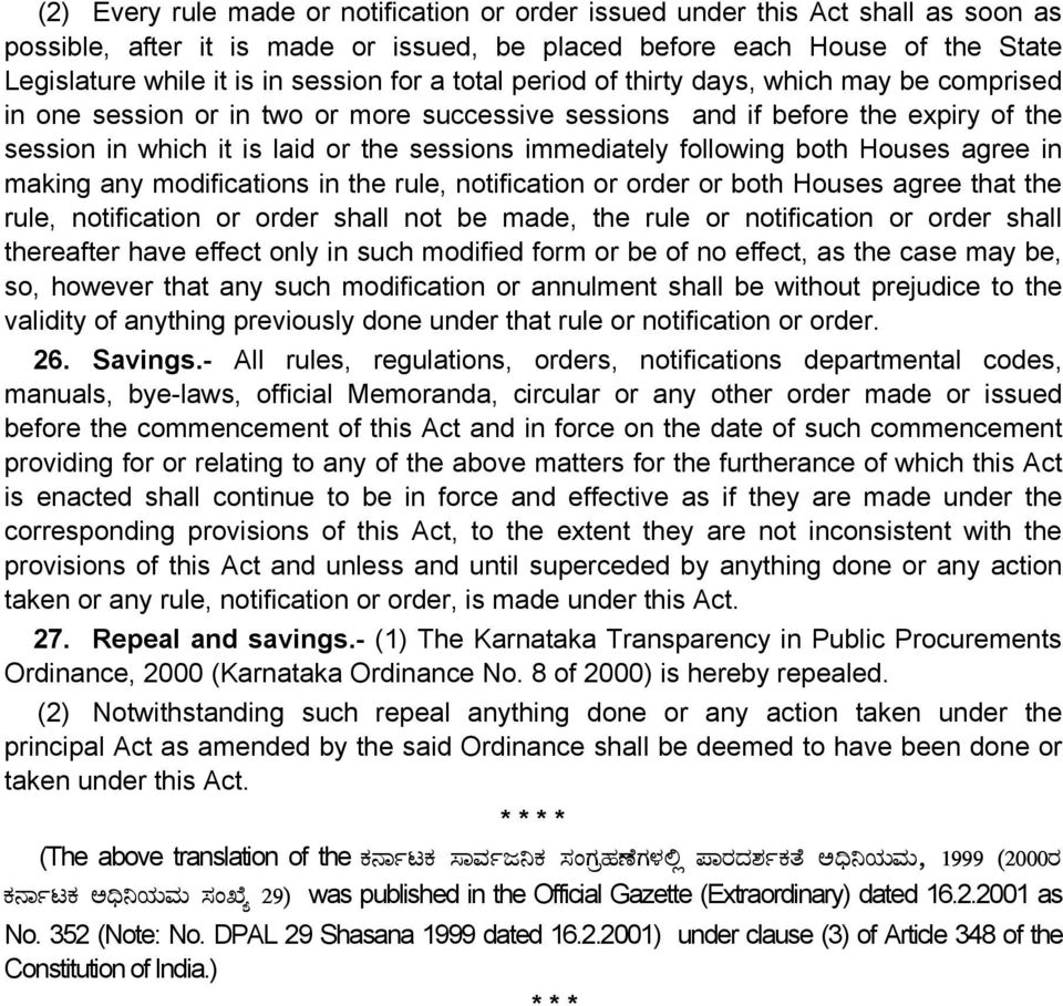 following both Houses agree in making any modifications in the rule, notification or order or both Houses agree that the rule, notification or order shall not be made, the rule or notification or