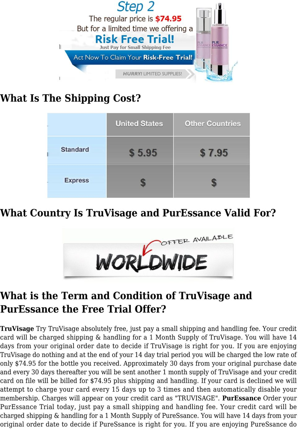 You will have 14 days from your original order date to decide if TruVisage is right for you.