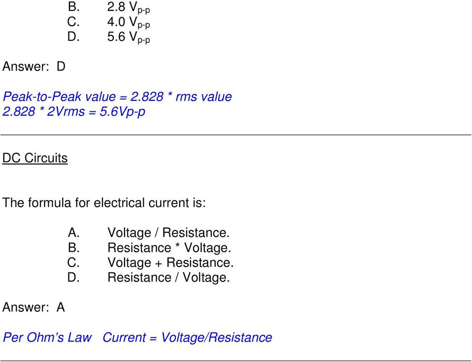 6Vp-p DC Circuits The formula for electrical current is: Answer: A A.